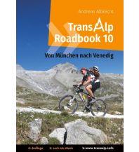 Radführer Transalp Roadbook 10, von München nach Venedig Books on Demand