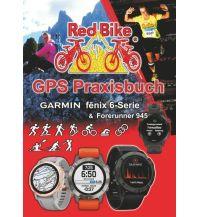 Smartwatches RedBike GPS Praxisbuch - Garmin Fenix 6 Serie / forerunner 945 Red Bike