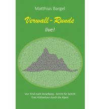 Bergerzählungen Verwall-Runde live! Books on Demand