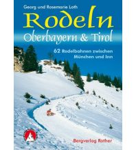 Langlauf und Rodeln Rodeln Oberbayern & Tirol Bergverlag Rother