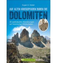 Wanderführer Auf alten Kriegspfaden durch die Dolomiten Bruckmann Verlag