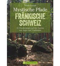 Wanderführer Mystische Pfade Fränkische Schweiz Bruckmann Verlag