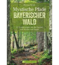Wanderführer Mystische Pfade Bayerischer Wald Bruckmann Verlag