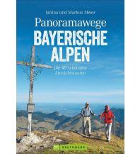 Wanderführer Meier Markus und Janina - Panoramawege Bayerische Alpen Bruckmann Verlag
