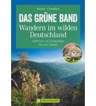 Weitwandern Das Grüne Band – Wandern im wilden Deutschland Bruckmann Verlag