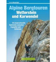 Wanderführer Alpine Bergtouren Wetterstein und Karwendel Bruckmann Verlag