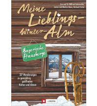 Winterwander- und Schneeschuhführer Meine Lieblings-Winter-Alm Bayerische Hausberge Josef Berg Verlag im Bruckmann Verlag