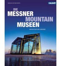 Outdoor Bildbände Die Messner Mountain Museen Callwey, Georg D.W., GmbH. & Co.