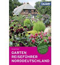 Reiseführer GartenReiseführer Norddeutschland Callwey, Georg D.W., GmbH. & Co.