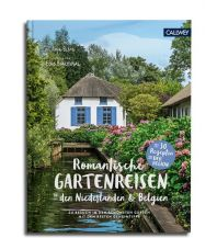 Bildbände Romantische Gartenreisen in den Niederlanden und Belgien Callwey, Georg D.W., GmbH. & Co.