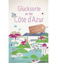 Reiseführer Glücksorte an der Côte d'Azur Droste Verlag