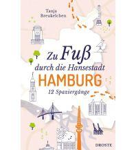 Zu Fuß durch die Hansestadt Hamburg Droste Verlag