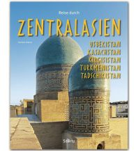 Bildbände Reise durch Zentralasien - Usbekistan, Kasachstan, Kirgisistan, Turkmenistan Stürtz Verlag GmbH