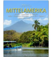 Bildbände Horizont MITTELAMERIKA - Mexiko · Guatemala · El Salvador · Belize · Honduras · Nicaragua · Costa Rica · Panama Stürtz Verlag GmbH