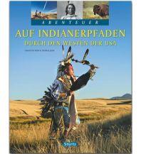 Bildbände Auf Indianerpfaden durch den Westen der USA Stürtz Verlag GmbH
