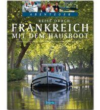 Revierführer Binnen Reise durch Frankreich mit dem Hausboot - Teil I Stürtz Verlag GmbH