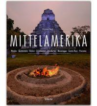 Bildbände MITTELAMERIKA - Mexiko - Guatemala - Belize - El Savador - Honduras - Nicaragua - Costa Rica - Panama Stürtz Verlag GmbH