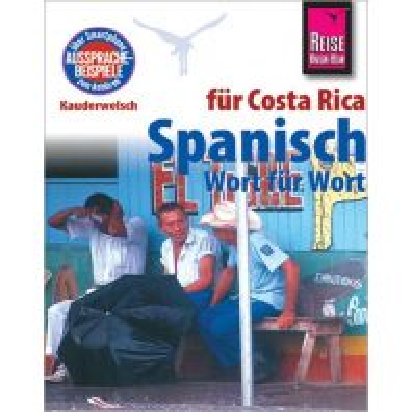 Sprachführer Reise Know-How Kauderwelsch Spanisch für Costa Rica - Wort für Wort Reise Know-How