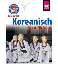 Sprachführer Reise Know-How Sprachführer Koreanisch - Wort für Wort Reise Know-How