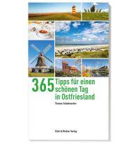 Reiseführer 365 Tipps für einen schönen Tag in Ostfriesland Ellert & Richter