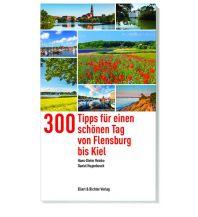 Reiseführer 365 Tipps für einen schönen Tag von Flensburg bis Kiel Ellert & Richter