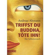 Triffst du Buddha, töte ihn! DuMont Literatur Verlag