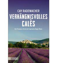 Verhängnisvolles Calès DuMont Literatur Verlag
