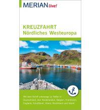 Reiseführer MERIAN live! Reiseführer MERIAN live! Kreuzfahrt Nördliches Westeuropa Travel House Media
