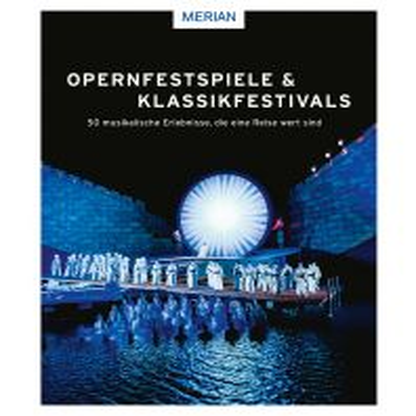 Reiseführer Opernfestspiele & Klassikfestivals Travel House Media