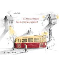 Kinderbücher und Spiele Guten Morgen, kleine Straßenbahn! Gerstenberg Verlag