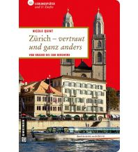 Reiseführer Zürich - vertraut und ganz anders Armin Gmeiner Verlag