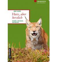 Reiseführer Harz, aber herzlich Armin Gmeiner Verlag