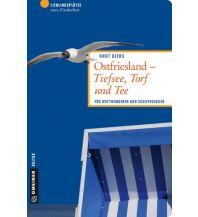 Reiseführer Ostfriesland - Tiefsee, Torf und Tee Armin Gmeiner Verlag