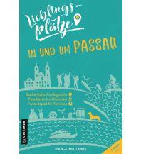 Reiseführer Lieblingsplätze in und um Passau Armin Gmeiner Verlag