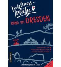 Lieblingsplätze rund um Dresden Armin Gmeiner Verlag