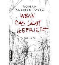 Wenn das Licht gefriert Armin Gmeiner Verlag