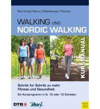 Laufsport und Triathlon Kursmanual Walking und Nordic Walking Meyer & Meyer Verlag, Aachen
