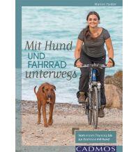 Radführer Mit Hund und Fahrrad unterwegs Cadmos Verlag