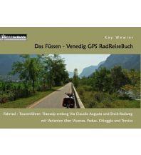 Radführer Das Füssen - Venedig GPS RadReiseBuch Books on Demand