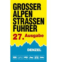 Motorradreisen Denzel Großer Alpenstraßenführer Harald Denzel KG