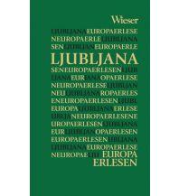 Reiseführer Europa Erlesen Ljubljana Wieser Verlag Klagenfurt