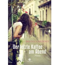 Reiselektüre Der letzte Kaffee am Abend Thiele Verlag