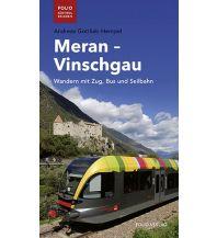 Wanderführer Meran, Vinschgau - Wandern mit Zug, Bus und Seilbahn Folio Verlag