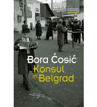 Reiselektüre Konsul in Belgrad Folio Verlag