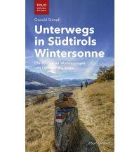 Winterwander- und Schneeschuhführer Unterwegs in Südtirols Wintersonne Folio Verlag