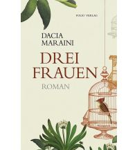 Reiselektüre Drei Frauen Folio Verlag