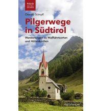 Wanderführer Pilgerwege in Südtirol Folio Verlag