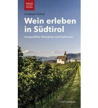 Reiseführer Wein erleben in Südtirol Folio Verlag