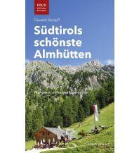 Hotel- und Restaurantführer Südtirols schönste Almhütten Folio Verlag