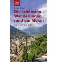 Die schönsten Wanderungen rund um Meran Folio Verlag